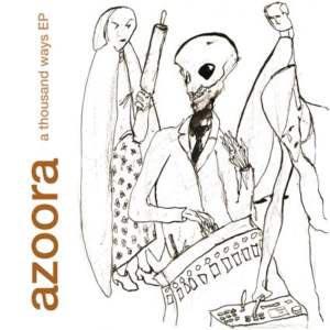 Azoora-A-Thousand-Ways-2012-EP