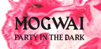 Mogwai_Party In The Dark