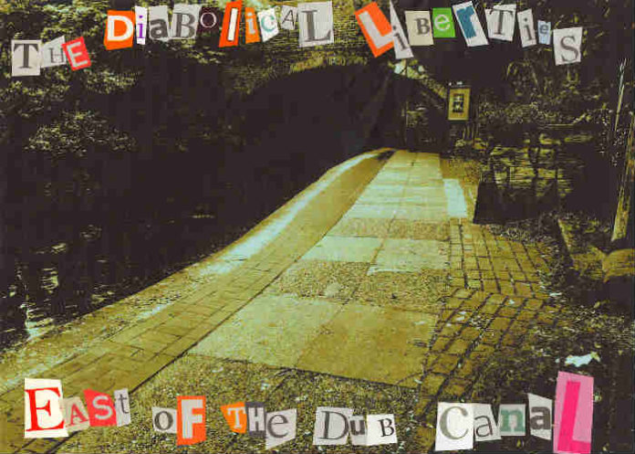 The Diabolic Liberties_East Of The Dub Canal